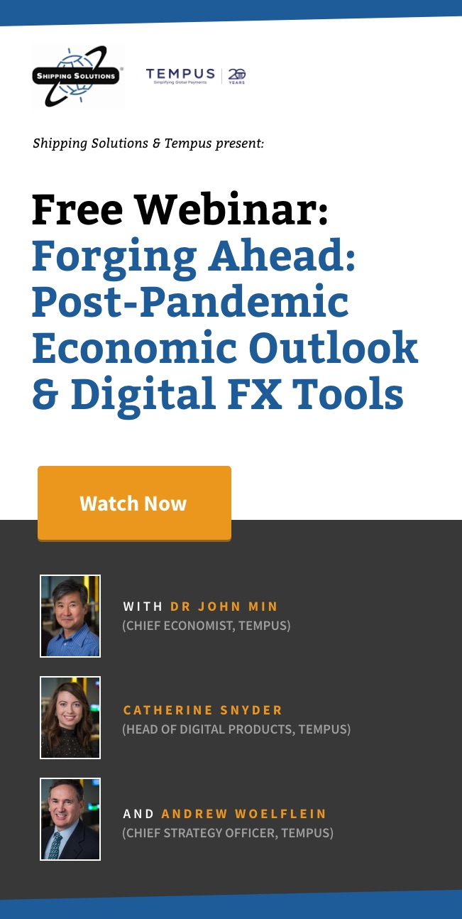 Shipping Solutions Webinar - Forging Ahead - Post-Pandemic Economic Outlook - Watch Now