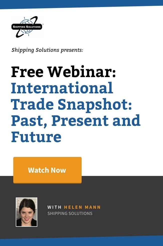 Webinar - International Trade Snapshot_ Past, Present and Future - Shipping Solutions