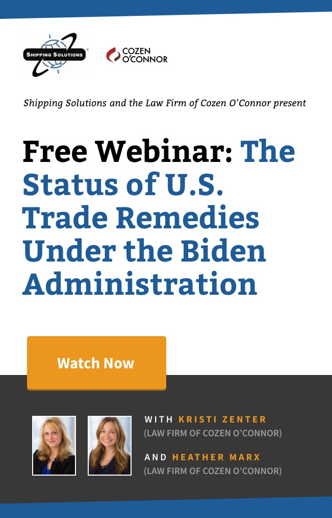 Webinar - The Status of U.S. Trade Remedies Under the Biden Administration - Shipping Solutions